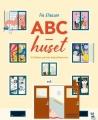 ABC-huset : Vi hälsar på hos bokstäverna!