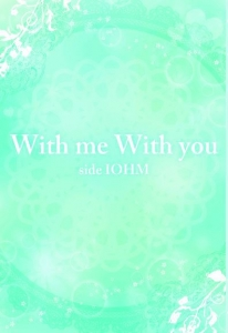 With me With you side IOHM