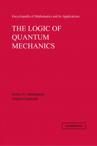 The Logic of Quantum Mechanics (Encyclopedia of Mathematics and its Applications)