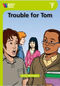 Trouble for Tom (Building Book LIbrary Level 7 Book 1)