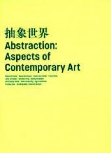 抽象世界 Abstraction: Aspects of Contemporary Art