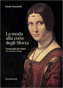 La moda alla corte degli Sforza. Leonardo da Vinci tra creatività e tecnica