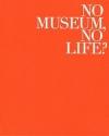 No Museum, No Life?—これからの美術館事典 国立美術館コレクションによる展覧会
