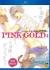 【数量限定・18禁】PINK GOLD 4